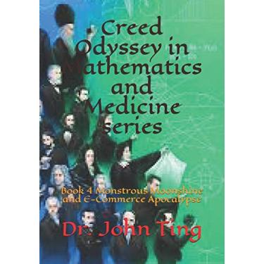 Creed Odyssey in Mathematics and Medicine series: Book 4 Monstrous Moonshine and E-Commerce Apocalypse