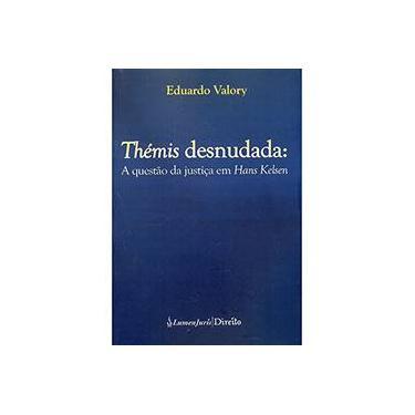 Thémis Desnudada - A Questão da Justiça Em Hans Kelsen - Valory, Eduardo - 9788584400713