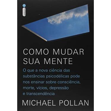 Como mudar sua mente - Michael Pollan - 9788551004166
