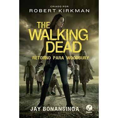 "The Walking Dead: Retorno Para Woodbury (vol. 8) - ""kirkman, Robert"" - 9788501115867"