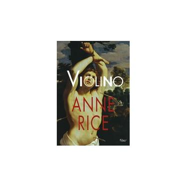 Violino - Rice, Anne - 9788532508928