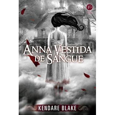 Anna Vestida de Sangue - Blake, Kendare - 9788576864431