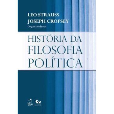 História da Filosofia Política - Strauss, Leo; Cropsey, Joseph - 9788521804789
