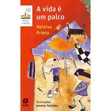 A Vida É Um Palco - Heloísa Prieto - 9788541812078