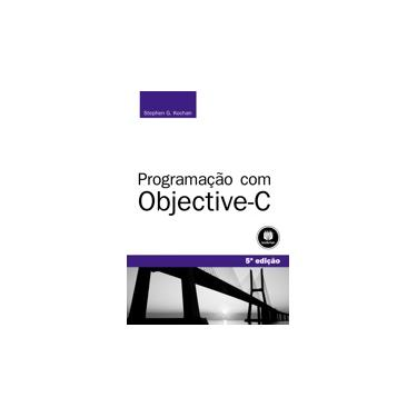 Programação Com Objective-c - 5ª Ed. 2014 - Kochan, Stephen G. - 9788582601112