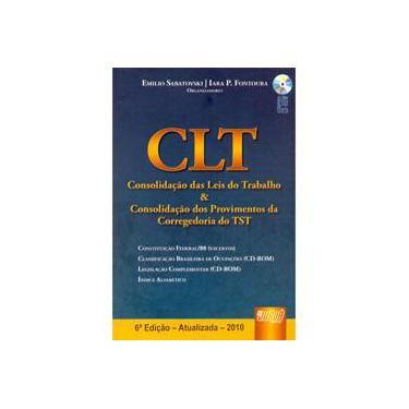 Clt- Consolidação das Leis de Trabalho & Consolidação dos Provimentos do Tst - 2ª Ed. - Sabatovski, Emilio; Fontoura, Iara P. - 9788536227887