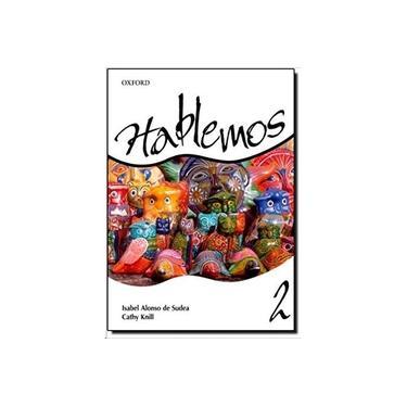 Hablemos 2 - Libro Del Alumno Con Cuaderno de Ejercicios - Knill, Cathy; Knill, Cathy; Sudea, Isabel a; Sudea, Isabel A - 9780194608794