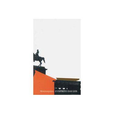 O Espirito das Leis - Montesquieu, Charles Luis De Secondat - 9788533621152