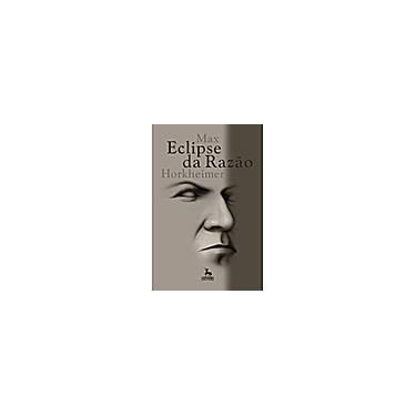 Eclipse da Razão - 7ª Ed. - Horkheimer, Max - 9788588208896