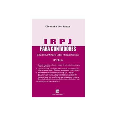 IRPJ Para Contadores: Inclui CSLL, PIS/Pasep, Cofins e Simples Nacional - Cleônimo Dos Santos - 9788579873157