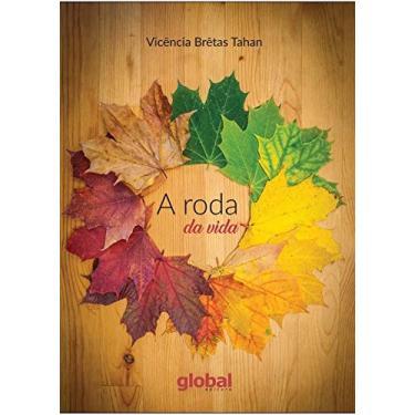Roda da Vida, A - Vicência Brêtas Tahan - 9788526023048
