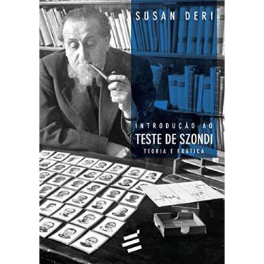 Introdução ao Teste de Szondi. Teoria e Prática - Susan Deri - 9788580332353