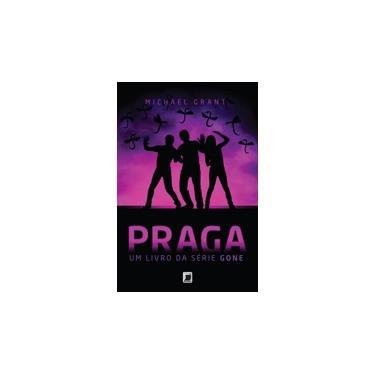 Praga - Um Livro da Série Gone - Grant, Michael - 9788501402264