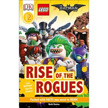 DK Readers L2: THE LEGO® BATMAN MOVIE Rise of the Rogues: Can Batman Stop the Villains?