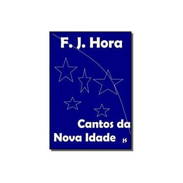 eBook Cantos da Nova Idade - F. J. Hora - 9788568166000