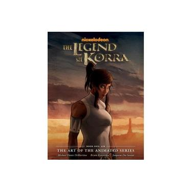 The The The Legend of Korra: Book One: Legend Of Korra,: The Art Of The Animated Series Book One Air