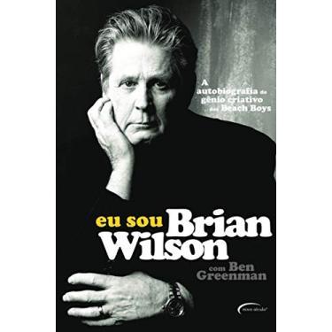 Eu sou Brian Wilson - Brian Wilson - 9788542810561