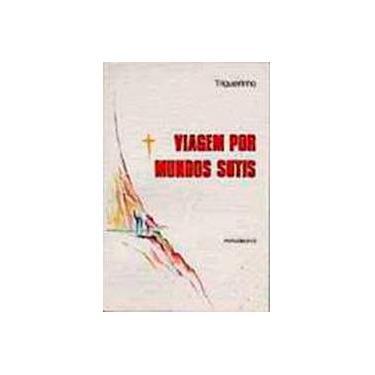 Viagem Por Mundos Sutis - Netto, Jose Trigueirinho - 9788531507687