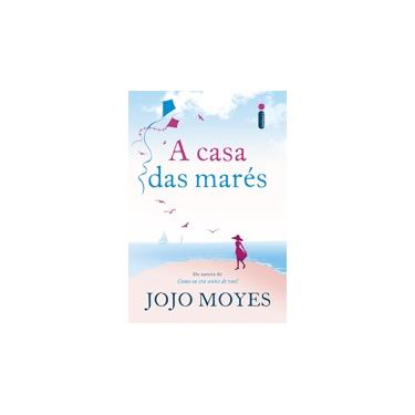 A Casa Das Marés - Moyes, Jojo - 9788551002407
