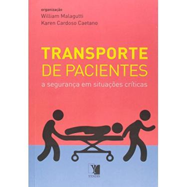 Transporte de Pacientes - A Segurança Em Situações Críticas - Malagutti, William - 9788577283156