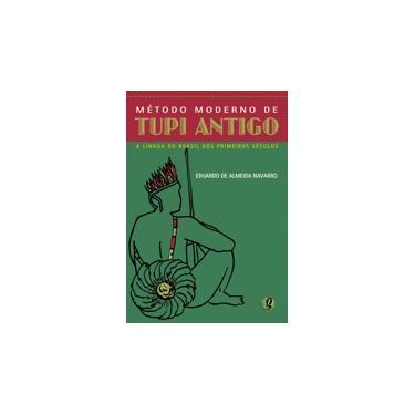Método Moderno de Tupi Antigo 3ª Ed. 2006 - Navarro, Eduardo De Almeida - 9788526010581