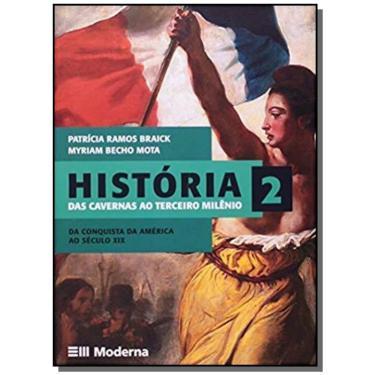 História. Das Cavernas Ao Terceiro Milênio - Volume 2 - Capa Comum - 9788516047030