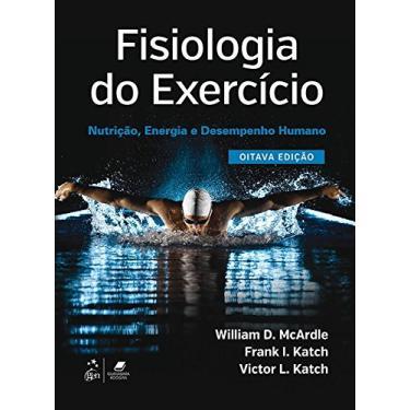 Fisiologia do Exercício. Nutrição, Energia e Desempenho Humano - William D. Mcardle - 9788527729864