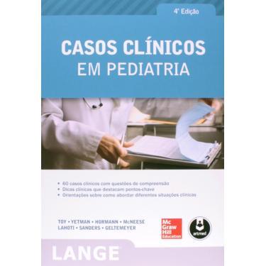 Casos Clínicos em Pediatria - Eugene C. Toy - 9788580552423