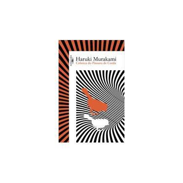 Crônica Do Pássaro De Corda - Murakami,haruki - 9788556520562