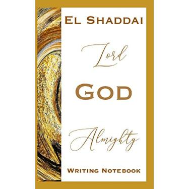 El Shaddai Lord God Almighty