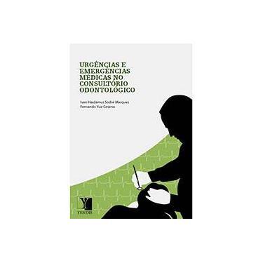 Urgências e Emergências Médicas no Consultório - Fernando Yue Cesena, Ivan Haidamus Sodré Marques - 9788577280766