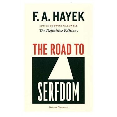 "The Road To Serfdom - ""hayek, F. A."" - 9780226320557"