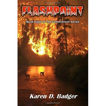 Flashpoint: Book VIII of The Commitment Series: 8
