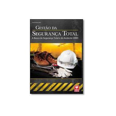Gestão Da Segurança Total - A Busca Da Segurança Total E Do Acidente Zero - Verri, Lewton Burity - 9788537104156