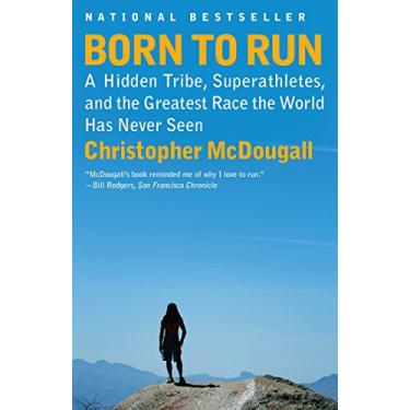 Born to Run: A Hidden Tribe, Superathletes, and the Greatest Race the World Has Never Seen - Capa Comum - 9780307279187