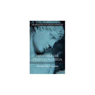 História da Filosofia Grega - De Sócrates aos Neoplatônicos - Vol. 2 - De Crescenzo, Luciano - 9788532519245