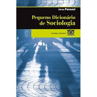 Pequeno Dicionario de Sociologia - Pansani, Clovis - 9788574962412