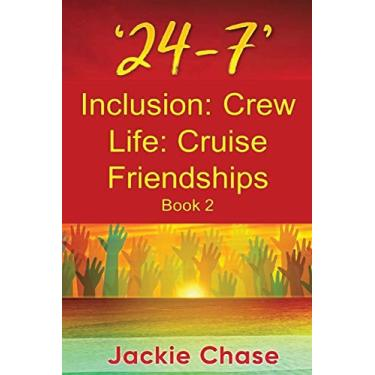 '24-7' Inclusion: Crew Life: Cruise Friendships Book 2