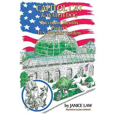 Capitol Cat & Watch Dog Succulent Sleuths Protect U.S. Botanic Garden