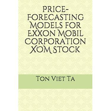 Price-Forecasting Models for Exxon Mobil Corporation XOM Stock: 21