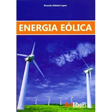 Energia Eólica - 2ª Ed. 2012 - Lopez, Ricardo Aldabo - 9788588098701