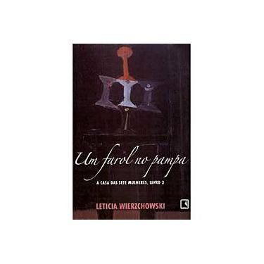Farol No Pampa, Um - Leticia Wierzchowski - 9788501070821