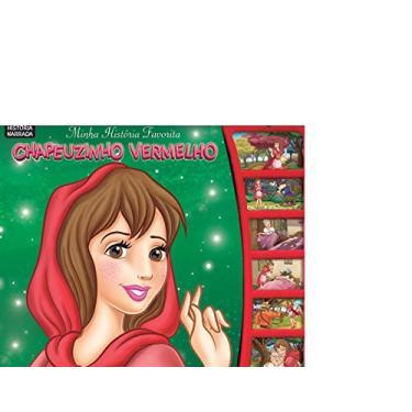 Chapeuzinho Vermelho - Livro Sonoro - Col. Minha História Favorita - Klein, Cristina - 9788581022529