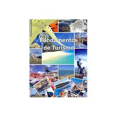 Fundamentos de Turismo: Turismo, Hospitalidade e Lazer - Diego Diniz Medroni - 9788563687692