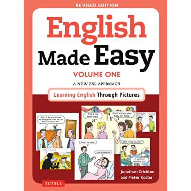 English Made Easy, Volume One: A New ESL Approach: Learning English Through Pictures - Jonathan Crichton Dr - 9780804845243