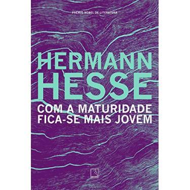 Com a Maturidade Fica-se Mais Jovem - Hermann Hesse - 9788501071101