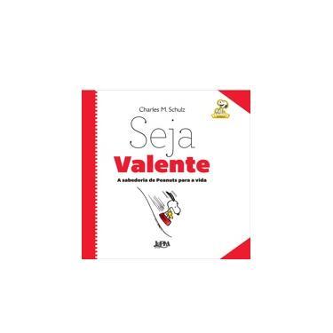 Peanuts. Seja Valente - Charles M. Schulz - 9788525432148
