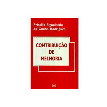 Contribuição de Melhoria - Rodrigues, Priscilla Figueiredo Da Cunha - 9788574202907