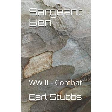 Sergeant Ben: Combat - WWII