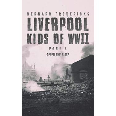 Liverpool Kids of WWII - Part 1